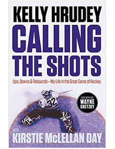 Calling the Shots - Kelly Hrudey