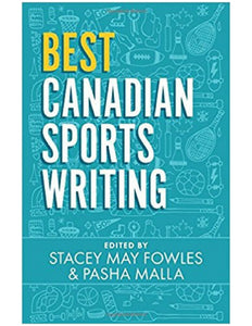 Best Canadian Sports Writing - Stacey Mae Fowles & Pasha Malla