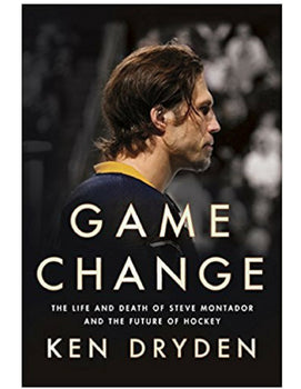 Game Change: The Life and Death of Steve Montador, and the Future of Hockey - Ken Dryden