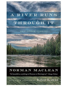 A River Runs Through It and Other Stories: Redford Edition - Norman Maclean