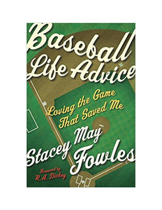 Baseball Life Advice - Stacey May Fowles