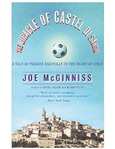 The Miracle Of Castel Di Sangro - Joe McGinniss