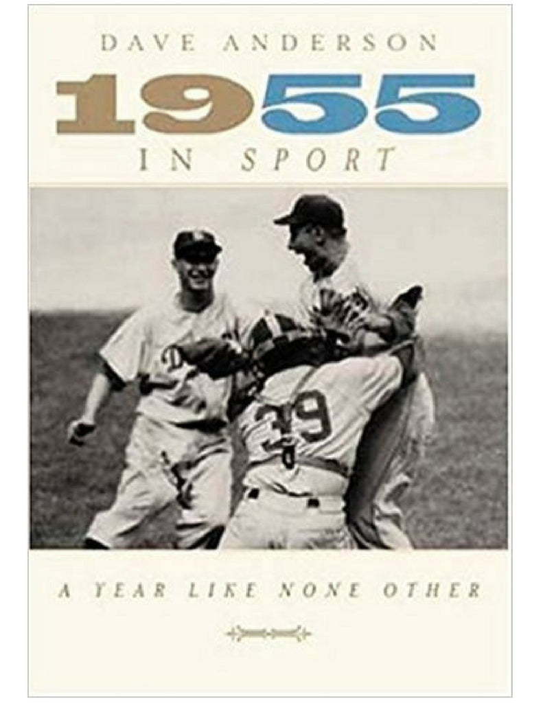 1955 In Sport: A Year Like None Other - Introduction by Dave Anderson