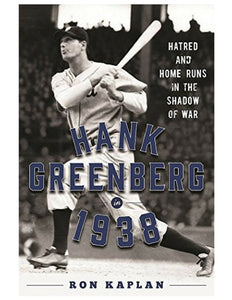 Hank Greenberg in 1938 - Ron Kaplan
