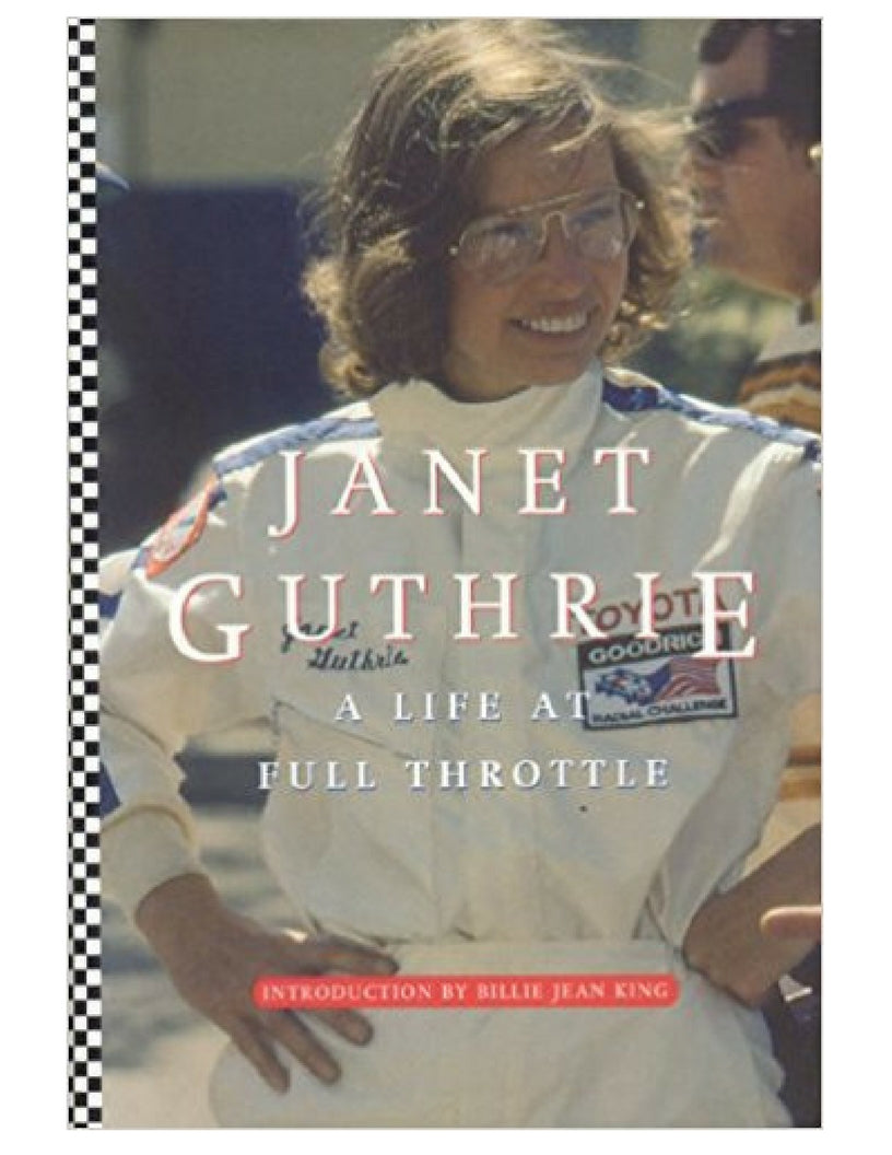 Janet Guthrie: A Life at Full Throttle - Janet Guthrie