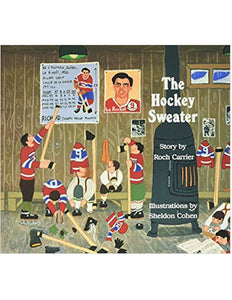 The Hockey Sweater - Roch Carrier & Sheldon Cohen
