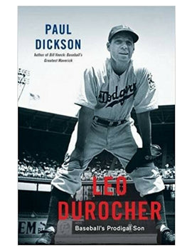 Leo Durocher Baseball's Prodigal Son - Paul Dickson