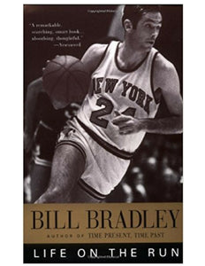 Life on the Run - Bill Bradley