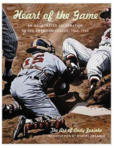 The Heart of the Game: An Illustrated Celebration of the American League - Robert Creamer