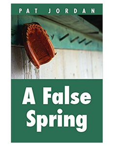A False Spring - Pat Jordan