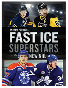Fast Ice Superstars of the New NHL - Andrew Podnieks