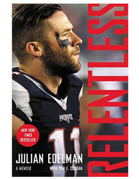 Relentless: A Memoir - Julian Edelman