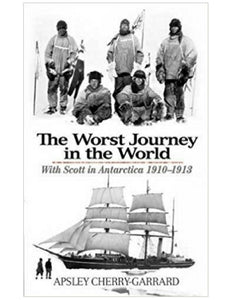 The Worst Journey in the World - Apsley Cherry-Garrard