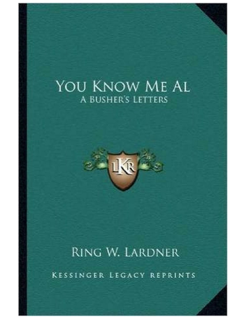You Know Me Al - Ring Lardner