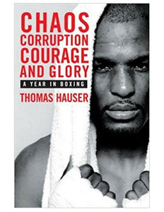 Chaos, Corruption, Courage and Glory - Thomas Hauser
