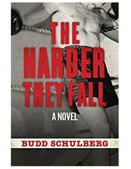 The Harder They Fall - Bud Schulberg