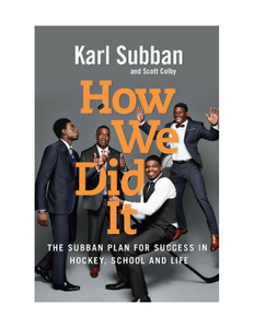 How We Did It: The Subban Plan for Success in Hockey, School and Life - Karl Subban & Scott Colby