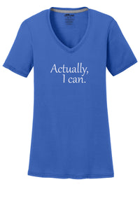 Actually I Can Performance Blend V-Neck Tee