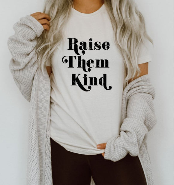 Raise Them Kind Tee (Classic and Plus Size)