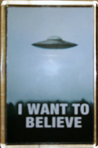 I Want To Believe- Acrylic Magnet