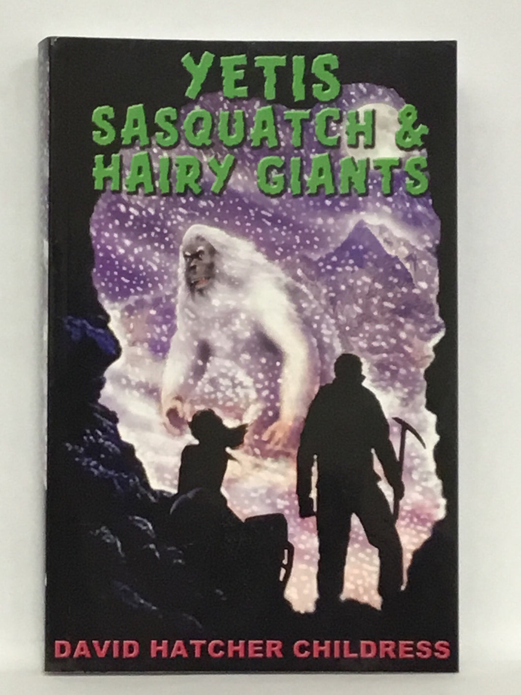 Yetis Sasquatch & Hairy Giants