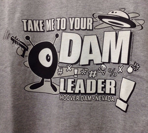 T-SHIRT TAKE ME TO YOUR DAM LEADER
