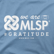 We Are MLSP #Gratitude Tee <span>2 Colors</span>