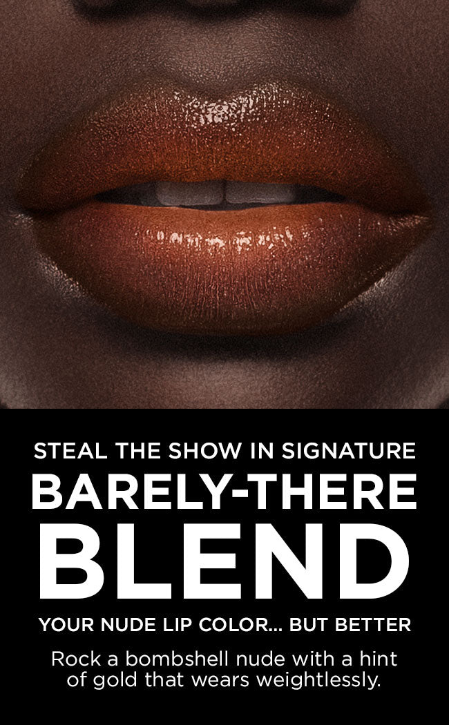 Steal The Show in Signature Barely-There Blend