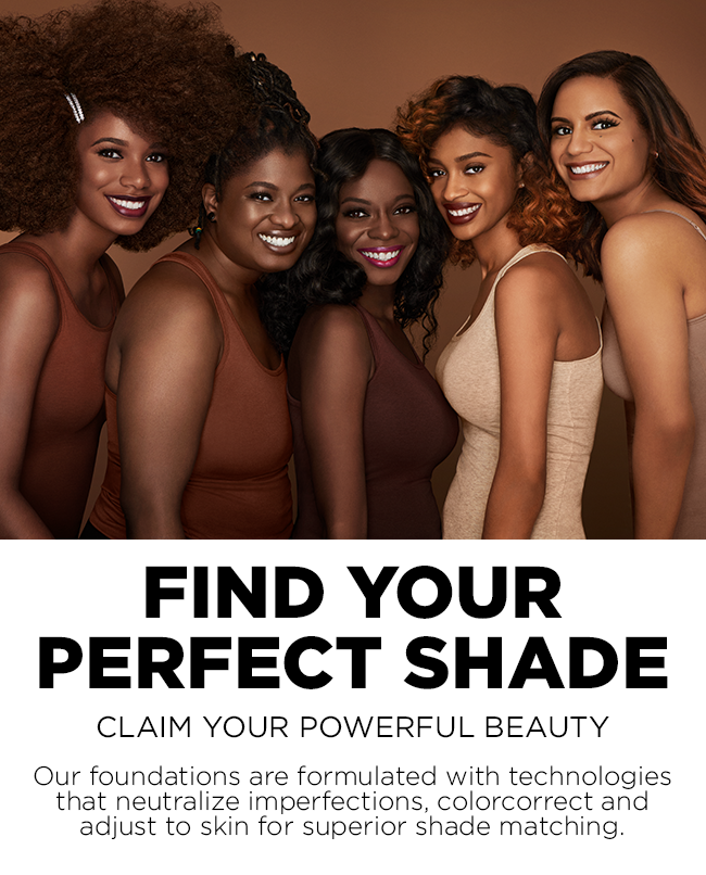 Find Your Perfect Shade | Claim your powerful beauty