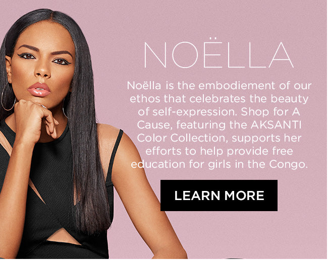 Noella is the embodiement of our ethos that celebrates the beauty of self-expression. Shop for A Cause, feauturing the AKSANTI Color Collection, supports her efforts to help provide free education for Congolese girls.