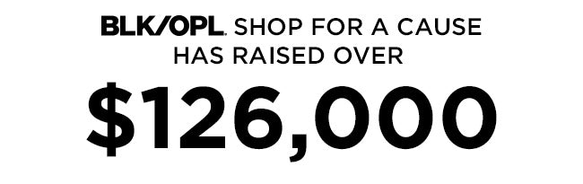 BLK/OPL Shop For A Cause has raised over $126,000