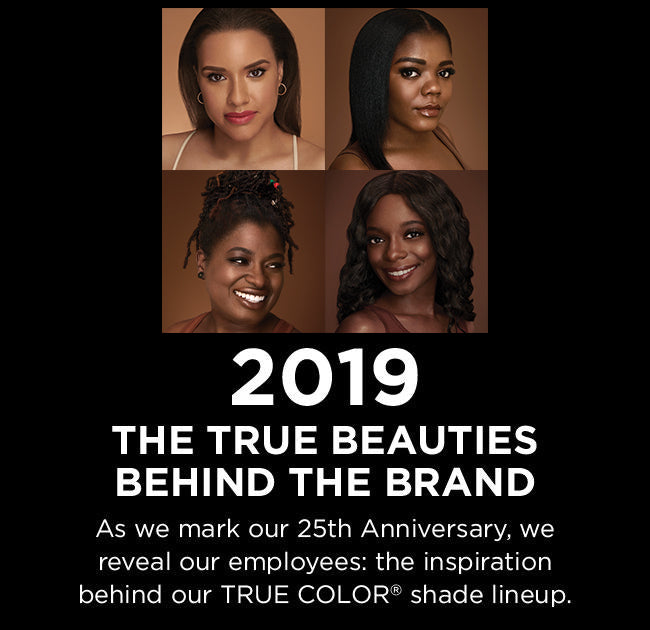 2019 - The beauties behind the brand.