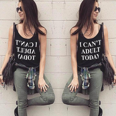 I Cant Adult Today Tank Top