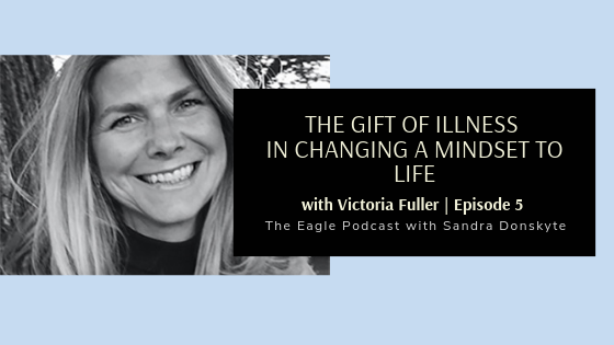 5: The Gift of Illness in Changing a Mindset to Life