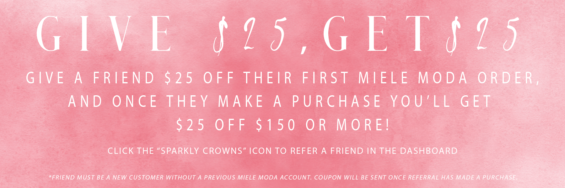 sparkly crowns rewards banner give $25 get $25 for miele moda boutique