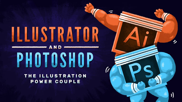 Illustrator and Photoshop: The Illustration Power Couple