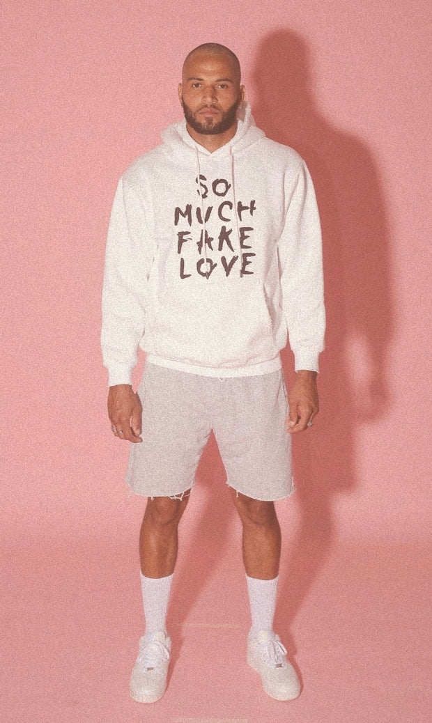 """SO MUCH FAKE LOVE"" HOODIE"