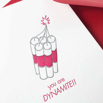 you are dynamite