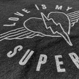 Love Is My Superpower Tee