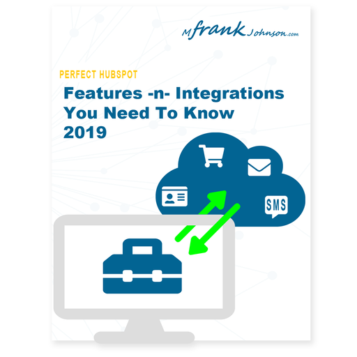 [eBook] Perfect HubSpot Features -n- Integrations You Need To Know In 2019