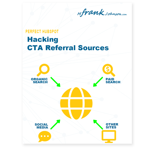 [eBook] Perfecting HubSpot: Hacking CTA Referral Sources