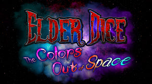 Announcing Elder Dice: The Colors Out of Space!