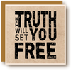 The Truth Will Set You Free - Black Ink