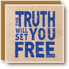 The Truth Will Set You Free - Blue Ink