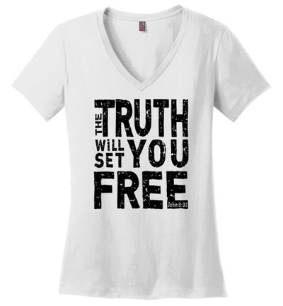 Ladies Classic Fit V-Neck - The Truth Will Set You Free