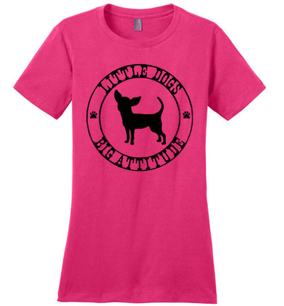 Ladies Classic Fit Crew - Little Dogs Big Attitude Chihuahua