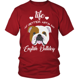 Life Is Better With An English Bulldog T-Shirt