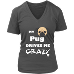 My Pug Drives Me Crazy V-Neck Charcoal