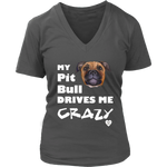 My Pit Bull Tan Drives Me Crazy V-Neck Charcoal