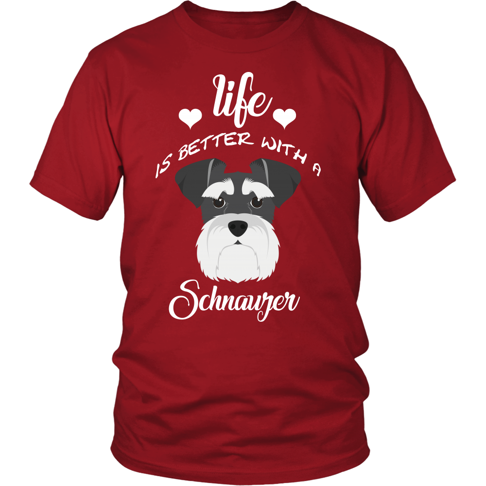 Life Is Better With A Schnauzer T-Shirt